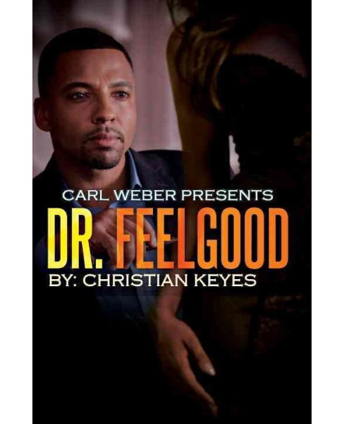 Dr. Feelgood (Paperback) (Christian Keyes) - image 1 of 1