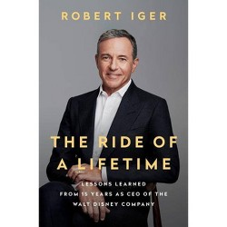 The Ride of a Lifetime - by  Robert Iger (Hardcover)