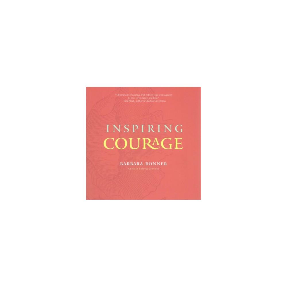 Inspiring Courage - by Barbara Bonner (Paperback)