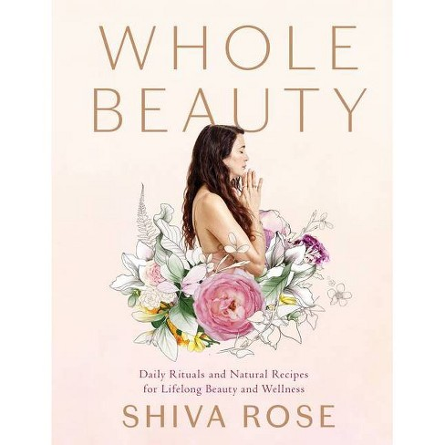 Whole Beauty - by  Shiva Rose (Hardcover) - image 1 of 1