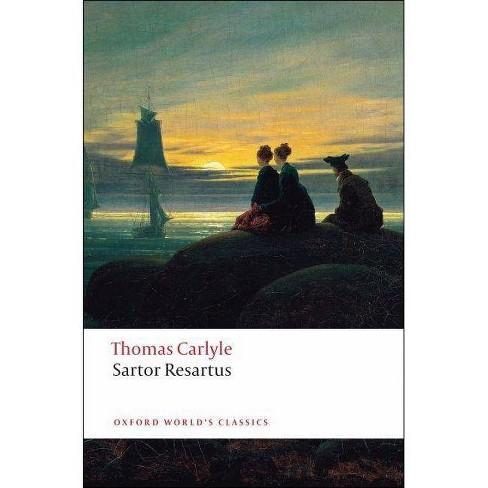 Sartor Resartus - (Oxford World's Classics (Paperback)) by  Thomas Carlyle (Paperback) - image 1 of 1