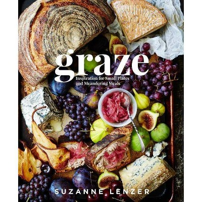 Graze - by  Suzanne Lenzer (Hardcover)