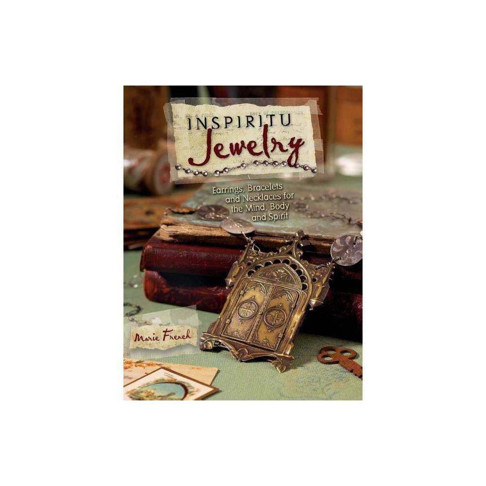 Inspiritu Jewelry By Marie French Paperback