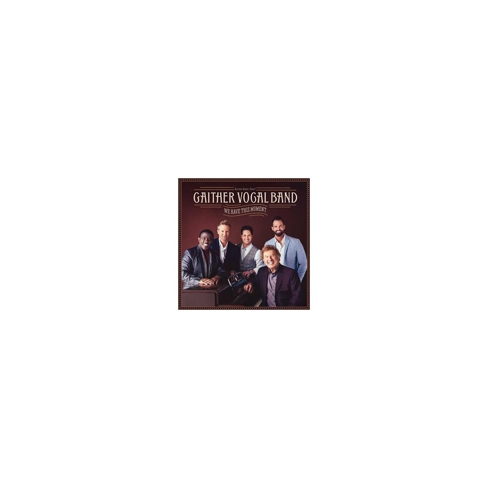 Gaither Vocal Band - We Have This Moment (CD)