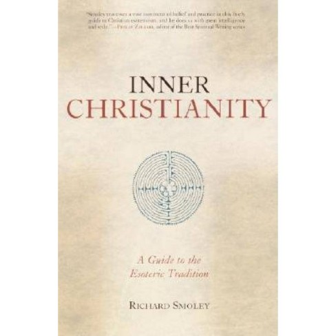 Inner Christianity - by  Richard Smoley (Paperback) - image 1 of 1