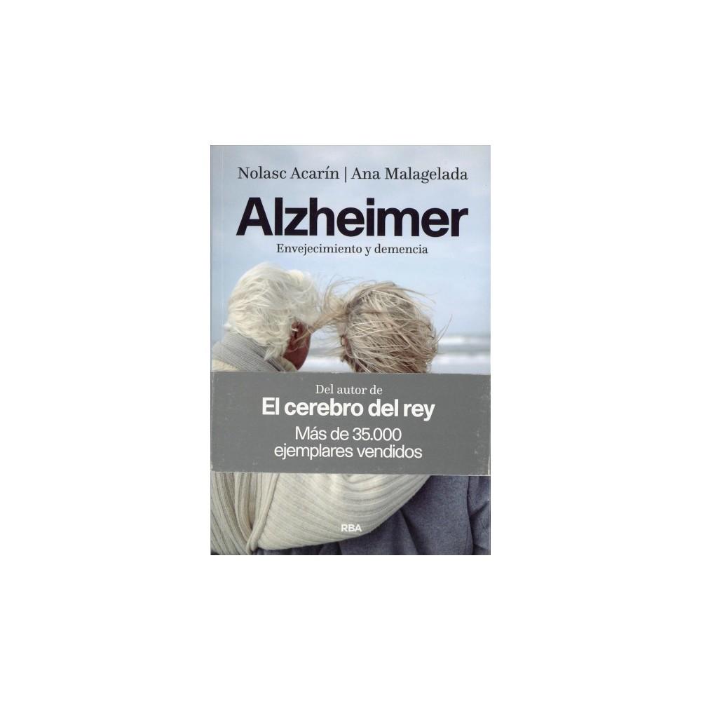 Alzheimer : Envejecimiento y demencia / Aging and Dementia - by Nolasc Acarin (Paperback)