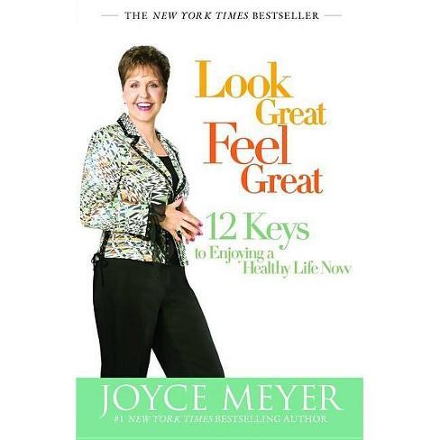 Look Great, Feel Great - by  Joyce Meyer (Paperback) - image 1 of 1