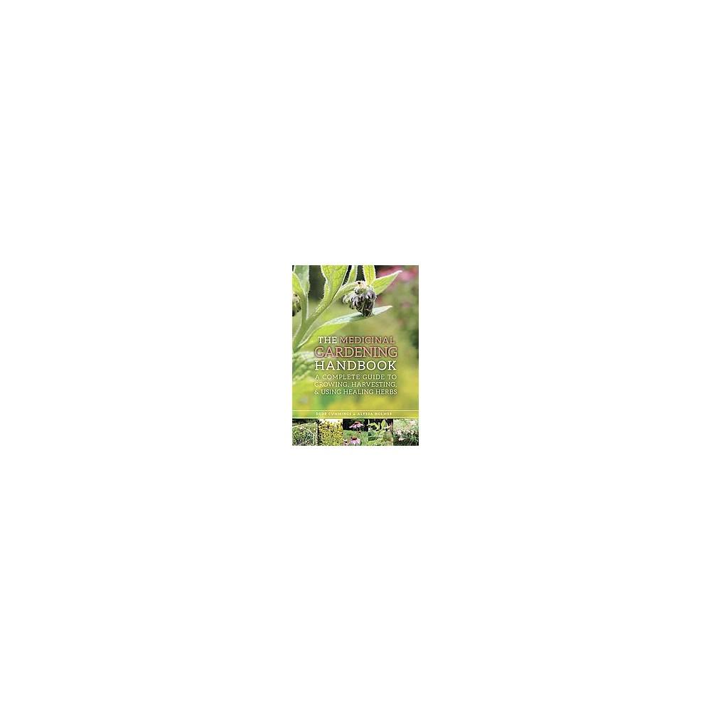 The Medicinal Gardening Handbook (Paperback)