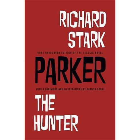 Richard Stark's Parker: The Hunter - (Hardcover)