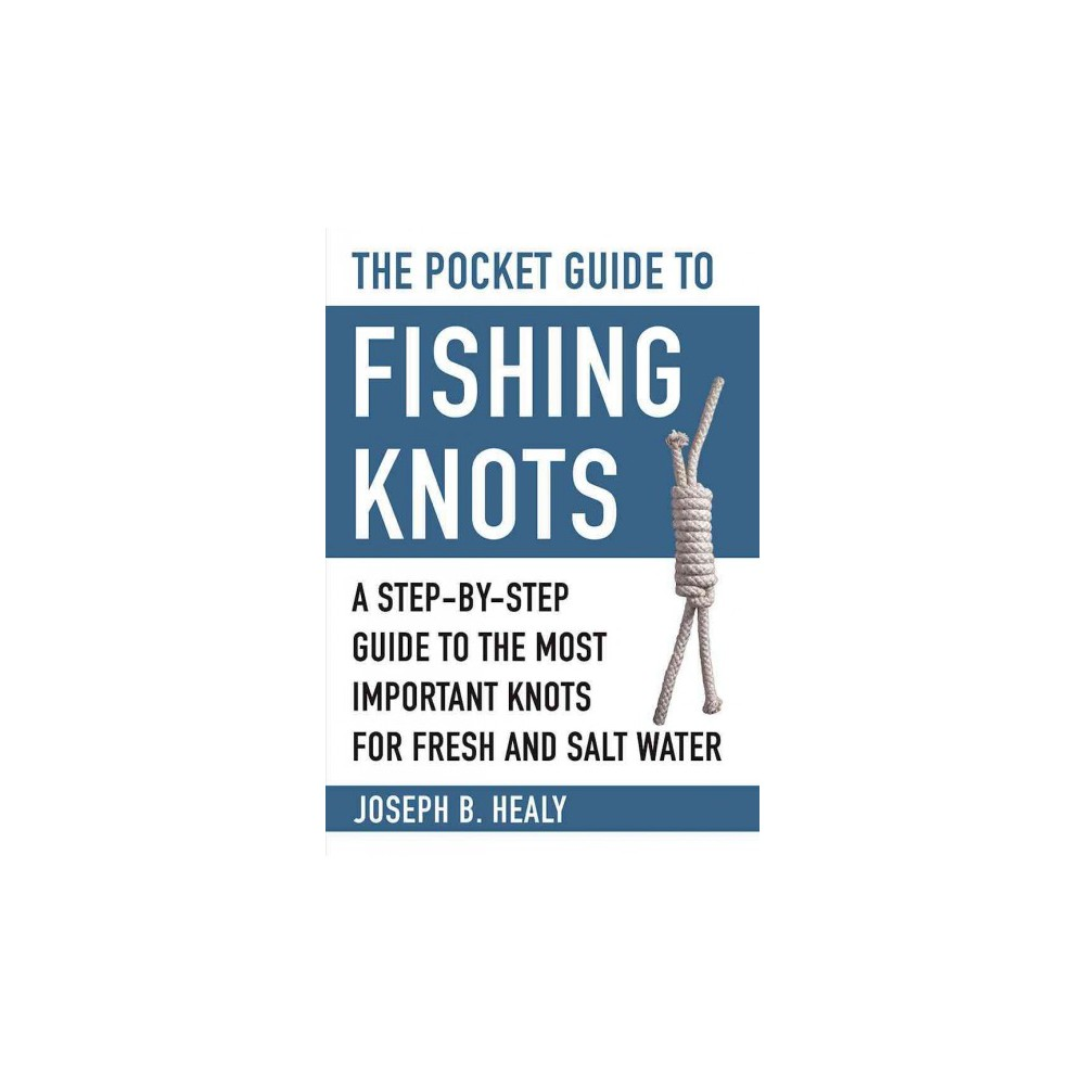 Pocket Guide to Fishing Knots : A Step-by-Step Guide to the Most Important Knots for Fresh and Salt