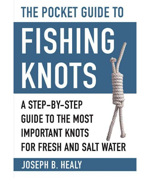 Pocket Guide to Fishing Knots : A Step-by-Step Guide to the Most Important Knots for Fresh and Salt - image 1 of 1