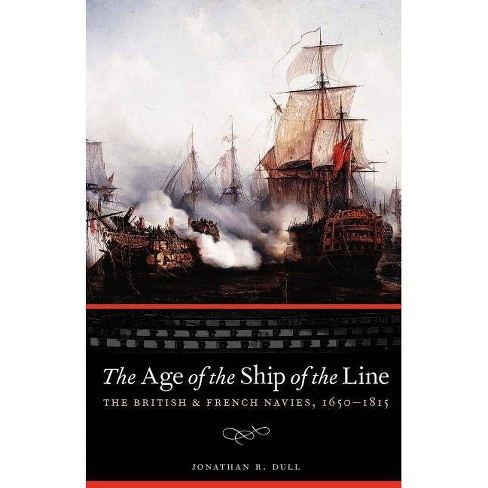 The Age of the Ship of the Line - (Studies in War, Society, and the Military (Paperback)) (Paperback) - image 1 of 1