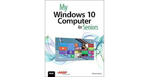 My Windows 10 Computer for Seniors (Paperback) (Michael Miller) - image 1 of 1