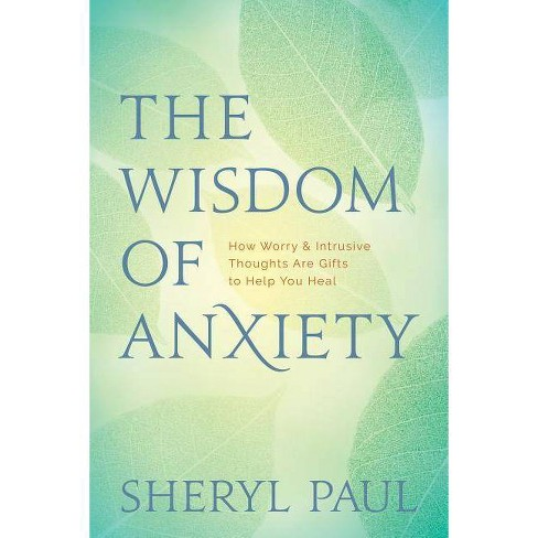 The Wisdom of Anxiety - by  Sheryl Paul (Paperback) - image 1 of 1