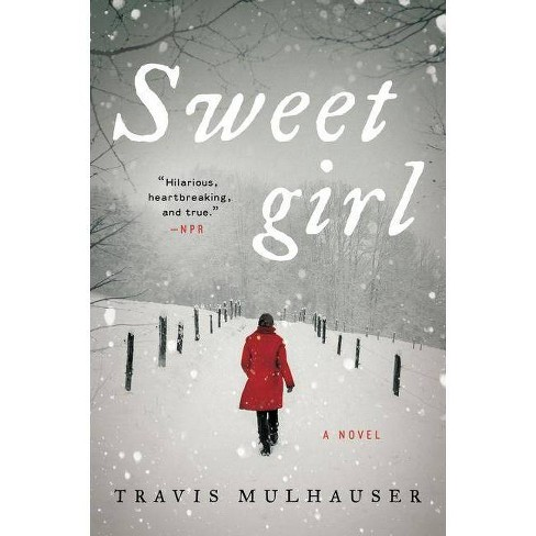 Sweetgirl - by  Travis Mulhauser (Paperback) - image 1 of 1