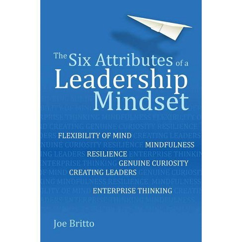 The Six Attributes of a Leadership Mindset - by  Joe Britto (Paperback) - image 1 of 1