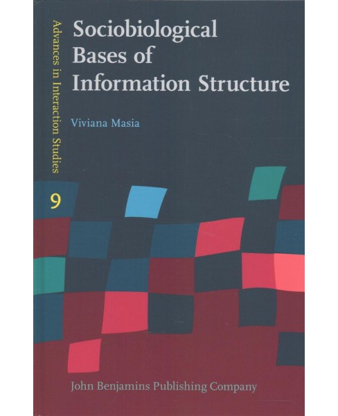 Sociobiological Bases of Information Structure -  by Viviana Masia (Hardcover) - image 1 of 1