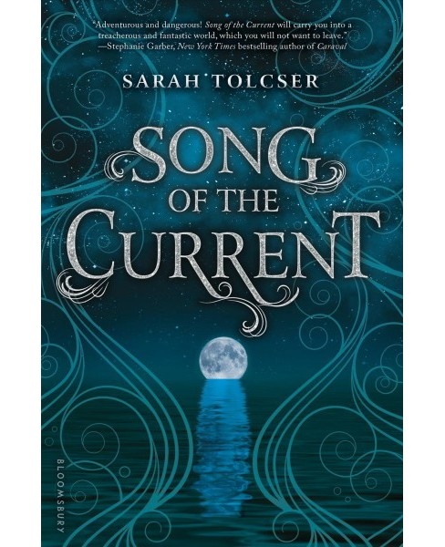 Song of the Current -  by Sarah Tolcser (Hardcover) - image 1 of 1
