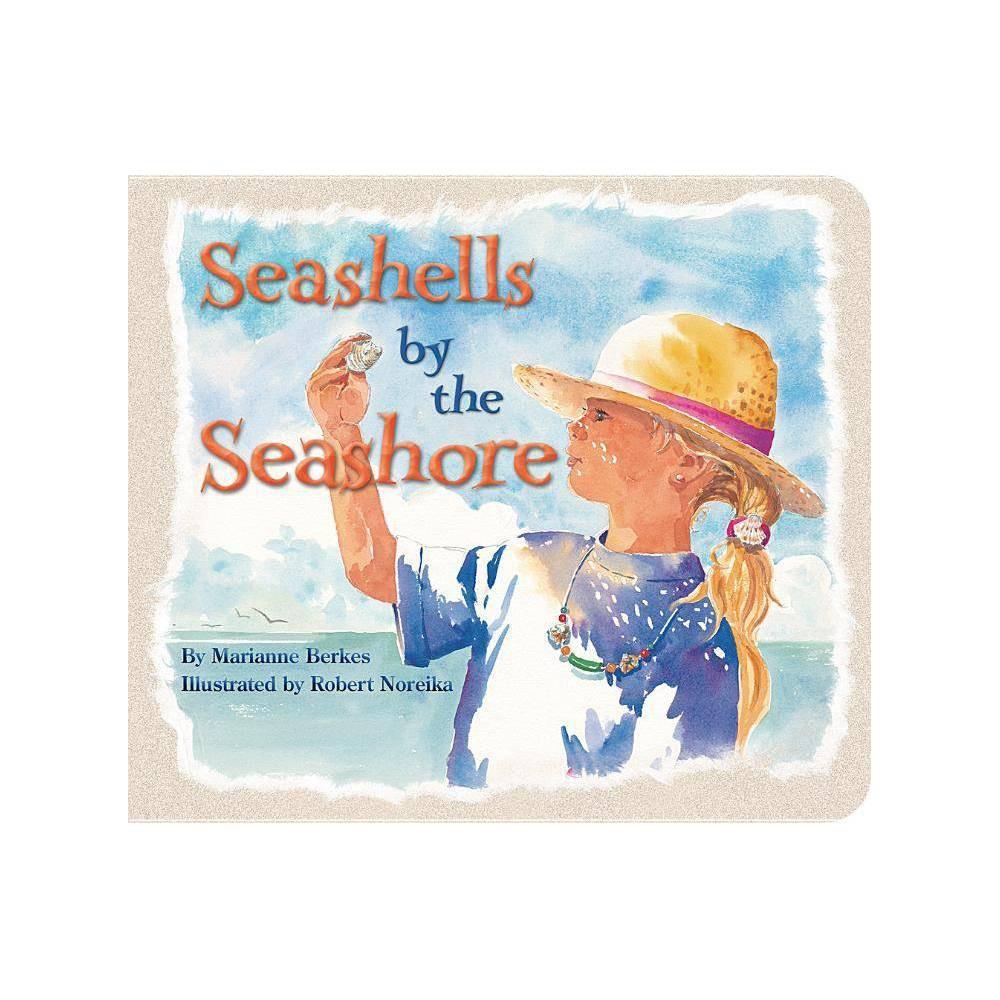 Seashells By The Seashore By Marianne Berkes Board Book