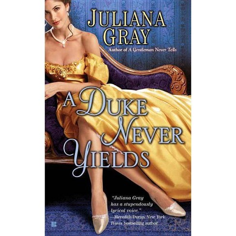A Duke Never Yields - (Affairs by Moonlight Trilogy) by  Juliana Gray (Paperback) - image 1 of 1