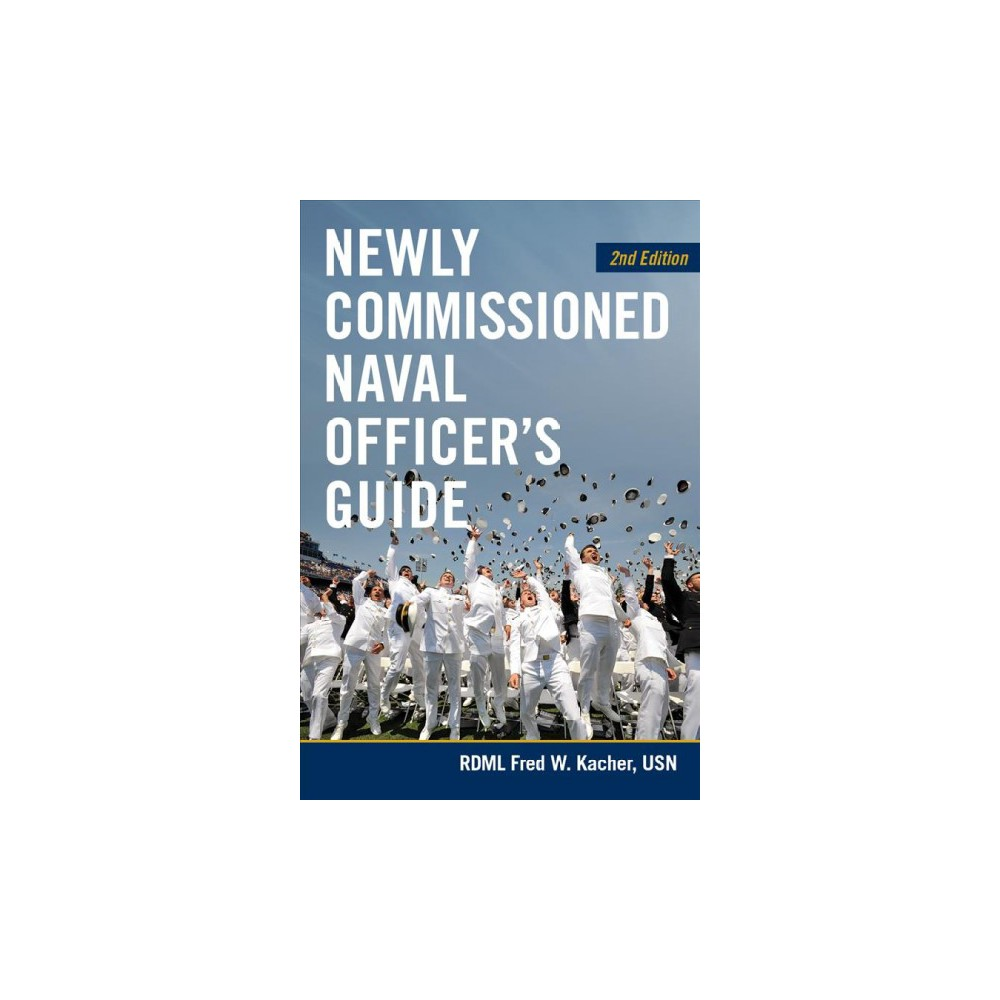 Newly Commissioned Naval Officer's Guide - 2 by Fred W. Kacher (Paperback)