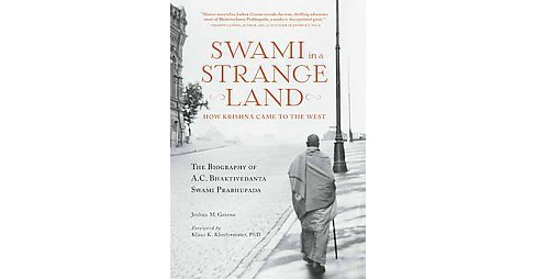 Swami in a Strange Land : How Krishna Came to the West; The Biography of A.C. Bhaktivedanta Swami - image 1 of 1
