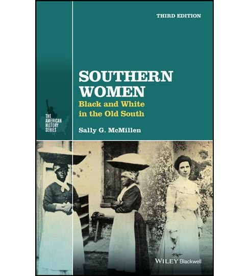 Southern Women : Black and White in the Old South (Paperback) (Sally G. McMillen) - image 1 of 1