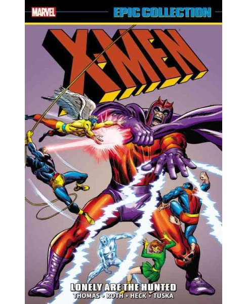 X-Men Epic Collection 2 : Lonely Are the Hunted (Paperback) (Roy Thomas & Gary Friedrich) - image 1 of 1