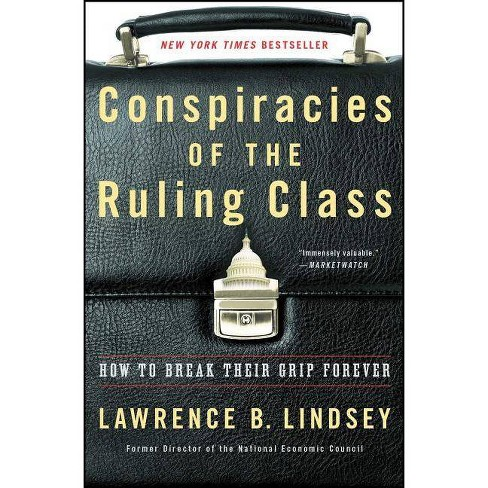 Conspiracies of the Ruling Class - by  Lawrence B Lindsey (Paperback) - image 1 of 1