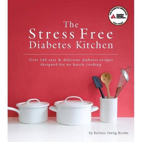 The Stress Free Diabetes Kitchen - by  Barbara Seelig-Brown (Paperback) - image 1 of 1