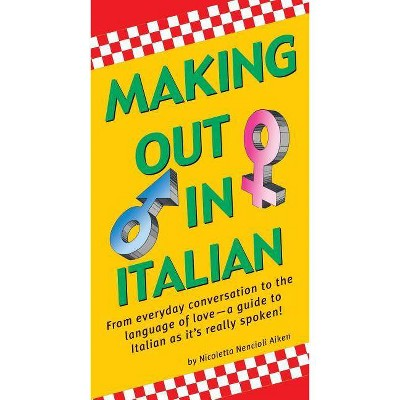 Making Out In Italian: (Italian Phrasebook) (Making Out Books)