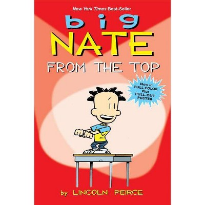 Big Nate From The Top ( Big Nate) (Original) (Paperback) by Lincoln Peirce