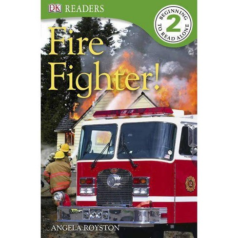 DK Readers L2: Fire Fighter! - (DK Readers: Level 2) by  Angela Royston (Paperback) - image 1 of 1