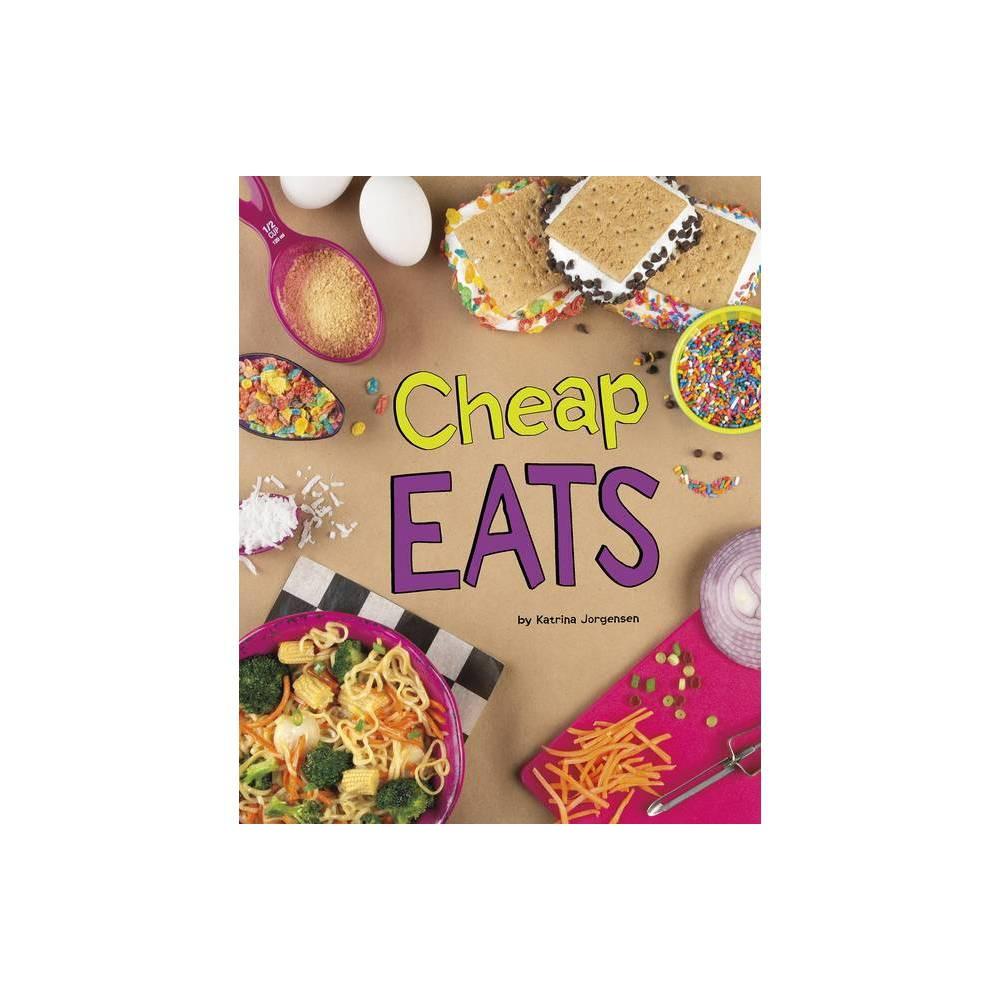 Cheap Eats Easy Eats By Katrina Jorgensen Hardcover
