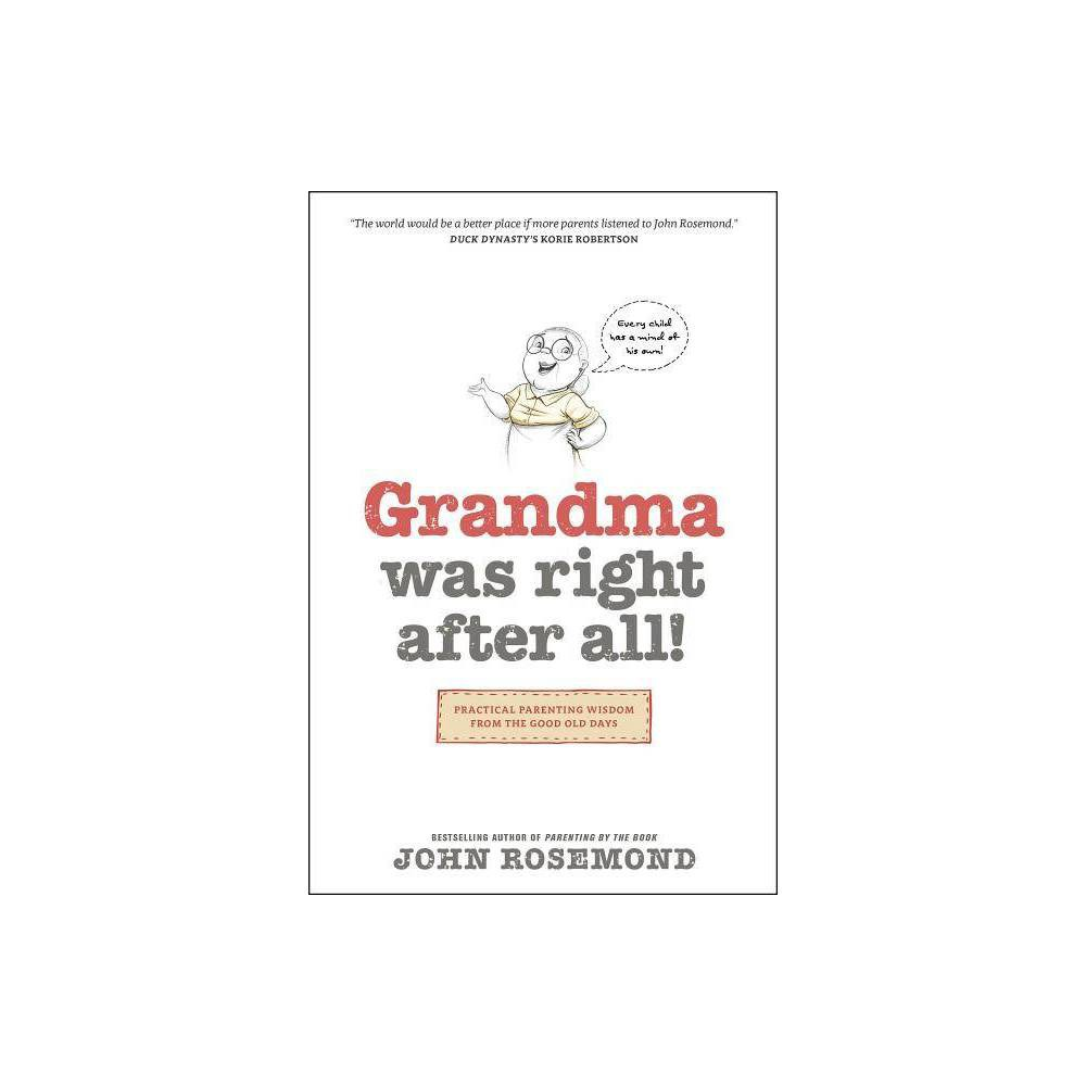 Grandma Was Right After All By John Rosemond Paperback