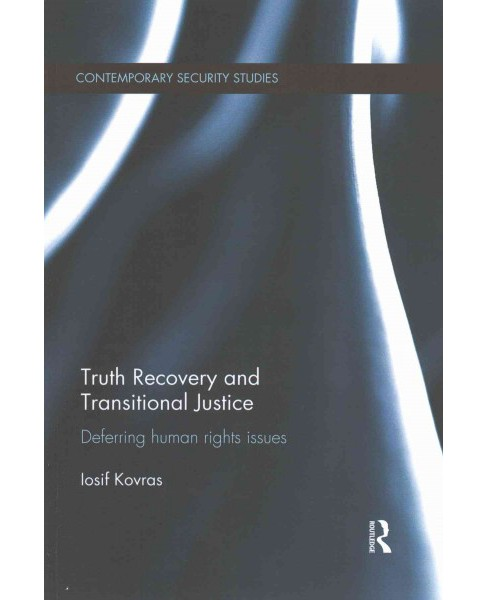 Truth Recovery and Transitional Justice : Deferring Human Rights Issues (Reprint) (Paperback) (Iosif - image 1 of 1