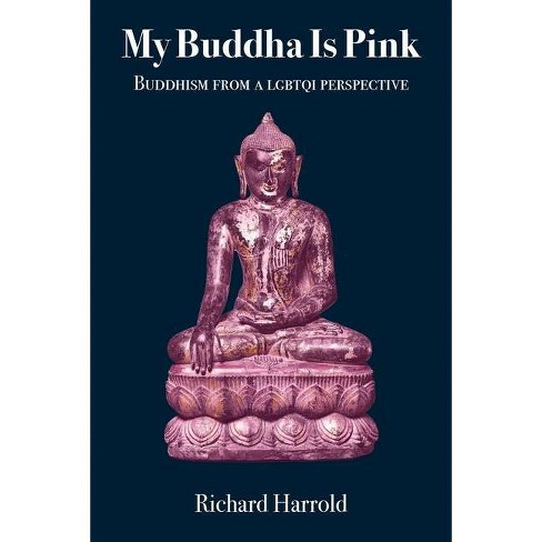 My Buddha Is Pink - by  Richard Harrold (Paperback) - image 1 of 1
