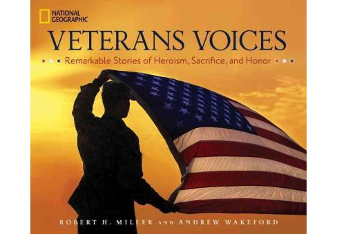 Veterans Voices : Remarkable Stories of Heroism, Sacrifice, and Honor (Hardcover) (Robert H. Miller & - image 1 of 1