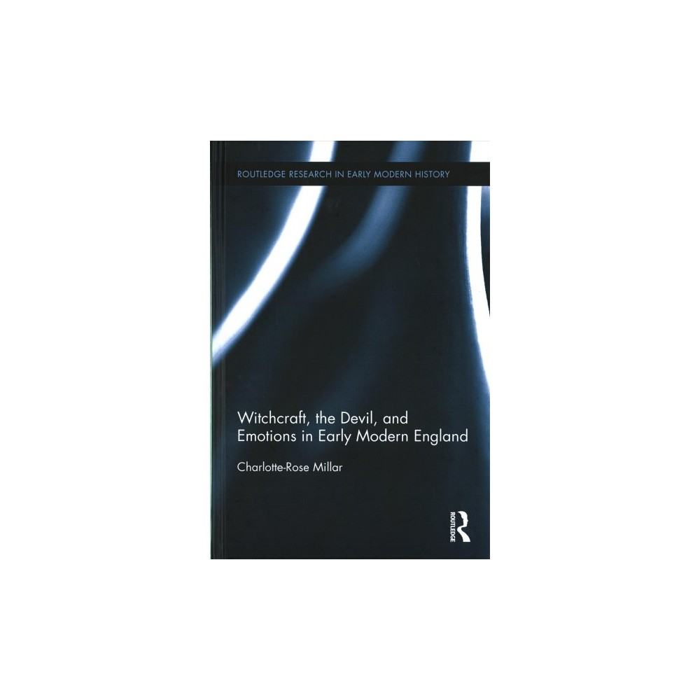 Witchcraft, the Devil, and Emotions in Early Modern England (Hardcover) (Charlotte-rose Millar)