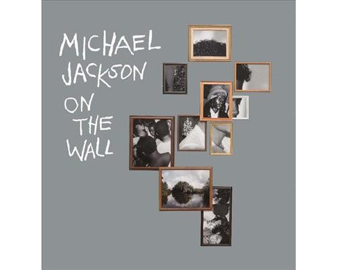 Michael Jackson On the Wall -  by Nicholas Cullinan & Margo Jefferson & Zadie Smith (Hardcover) - image 1 of 1