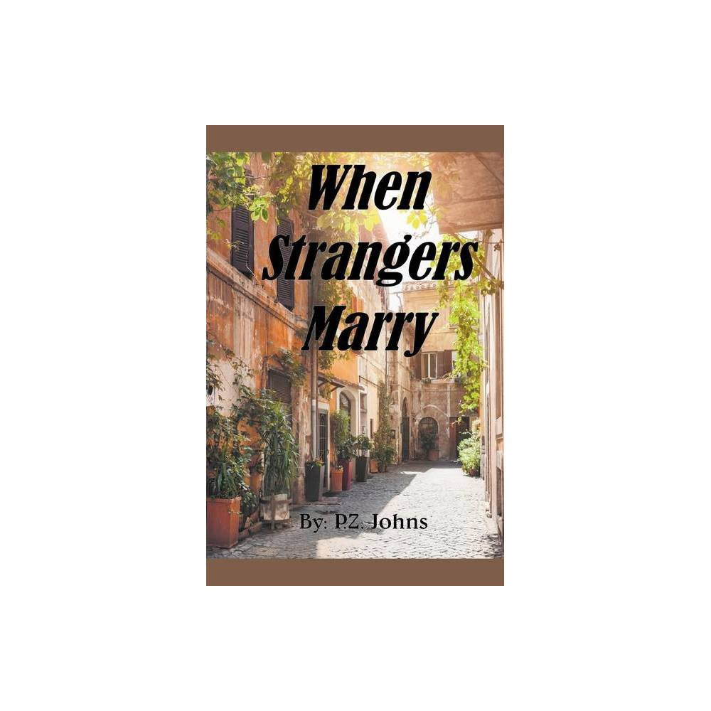 When Strangers Marry By P Z Johns Paperback