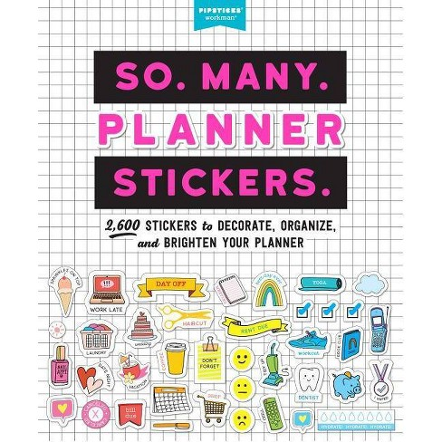 So. Many. Planner Stickers. - (Pipsticks+workman) (Paperback) - image 1 of 1