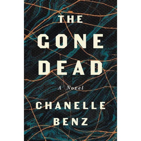 The Gone Dead - by  Chanelle Benz (Hardcover) - image 1 of 1