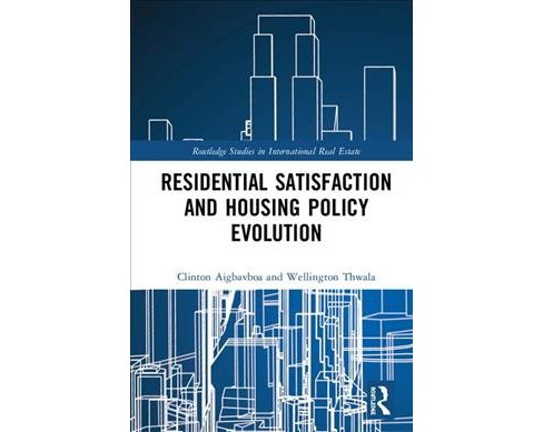 Residential Satisfaction and Housing Policy Evolution -  (Hardcover) - image 1 of 1