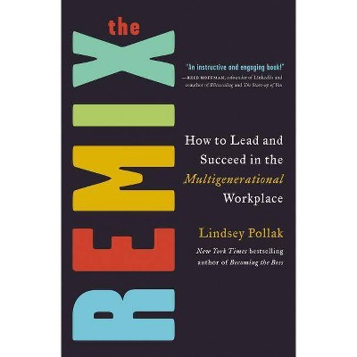 The Remix - by  Lindsey Pollak (Hardcover)
