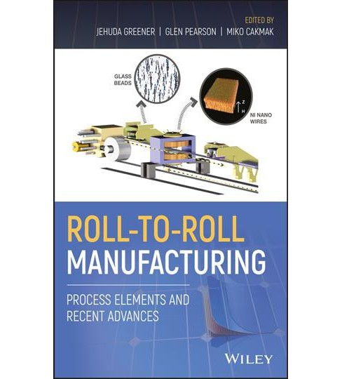 Roll to Roll Manufacturing : Process Elements and Recent Advances -  (Hardcover) - image 1 of 1