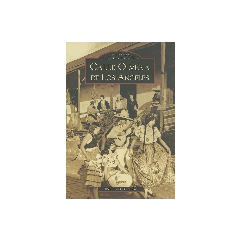 Calle Olvera De Los Angeles Imagenes De Los Estados Unidos By William D Estrada Paperback