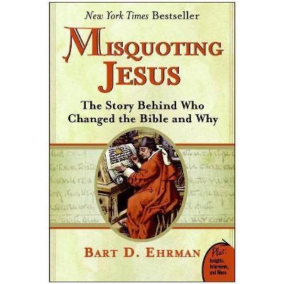 Misquoting Jesus - by  Bart D Ehrman (Paperback)
