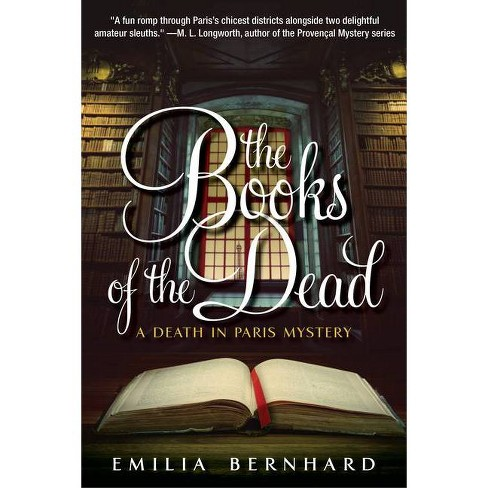 The Books of the Dead - (A Death in Paris Mystery) by  Emilia Bernhard (Hardcover) - image 1 of 1