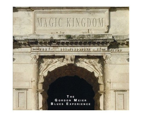 Gordon Meier Blues E - Magic Kingdom (CD) - image 1 of 1